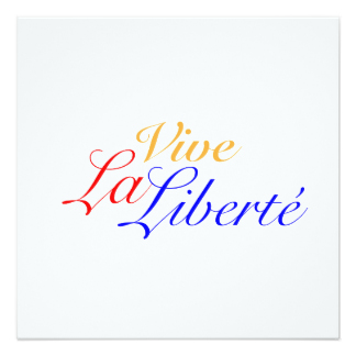 vive_la_liberte_long_live_freedom_french_13_cm_x_13_cm_square_invitation_card-re2d5c72c48e1454e9b216dea9682b7a2_zk9yz_324